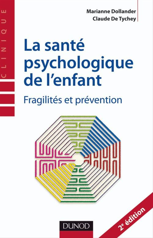 La santé psychologique de l'enfant ; fragilités et prévention