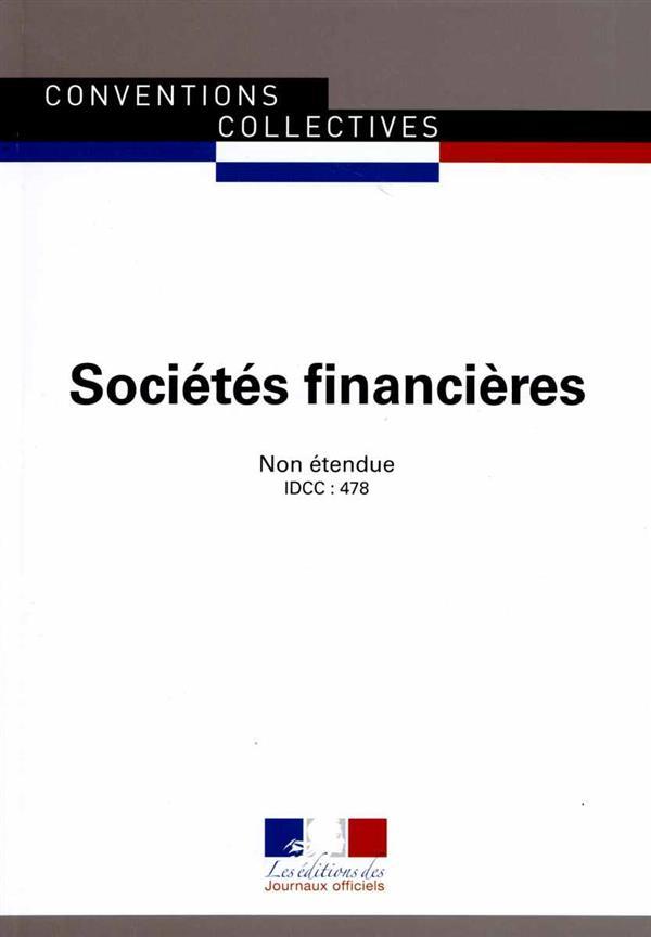 Societes financières ; convention collective non étendue ; IDCC : 478  (8e édition)