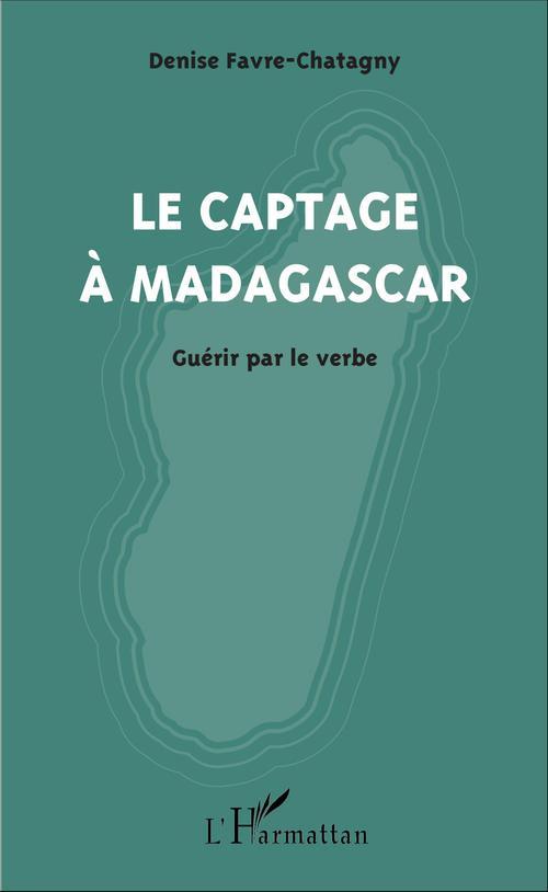 Captage à Madagascar ; guérir par le verbe