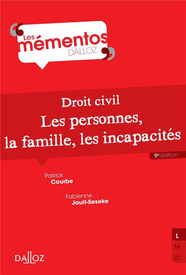 Droit civil ; les personnes ; la famille ; les incapacités (9e édition)