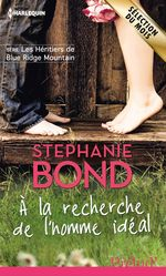 A la recherche de l'homme idéal  - Stephanie Bond