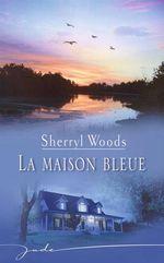 Vente EBooks : La maison bleue  - Sherryl Woods