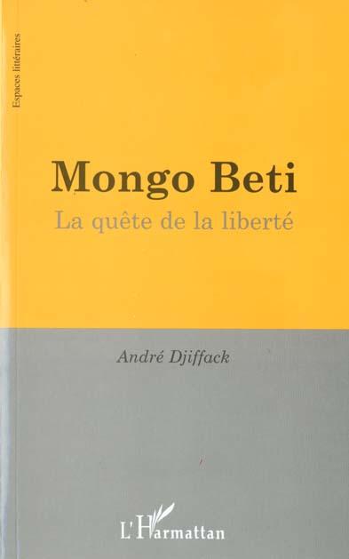Mongo beti - la quete de la liberte