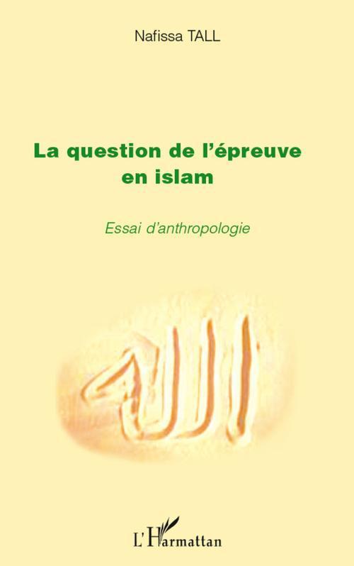 La question de l'épreuve en islam ; essai d'anthropologie
