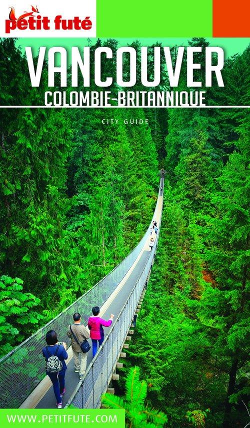GUIDE PETIT FUTE ; CITY GUIDE ; Vancouver, Colombie-britannique (édition 2019)
