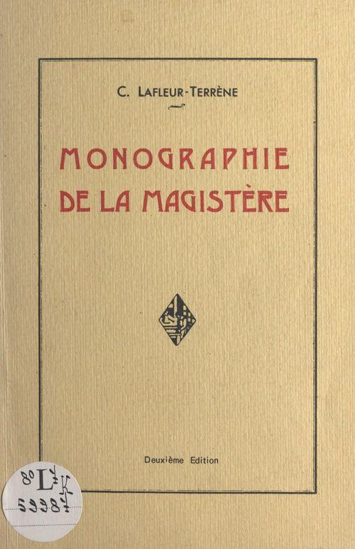 Monographie de La Magistère  - Claire Lafleur-Terrène