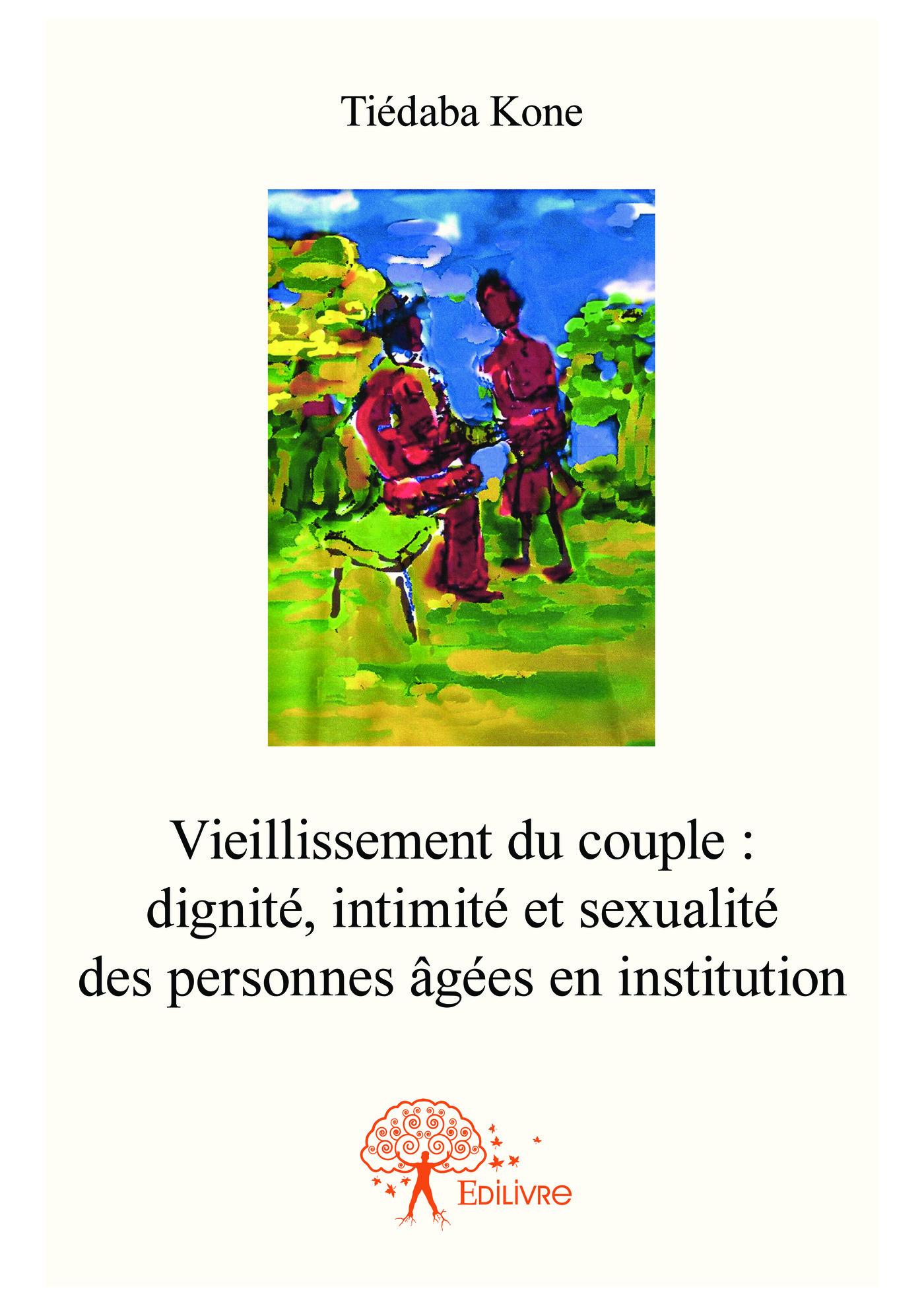 Vieillissement du couple  dignité, intimité et sexualité des personnes âgées en institution