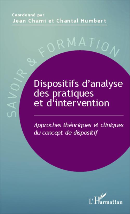 Dispositifs d'analyse des pratiques et d'intervention ; approches théoriques et cliniques du concept de dispositif