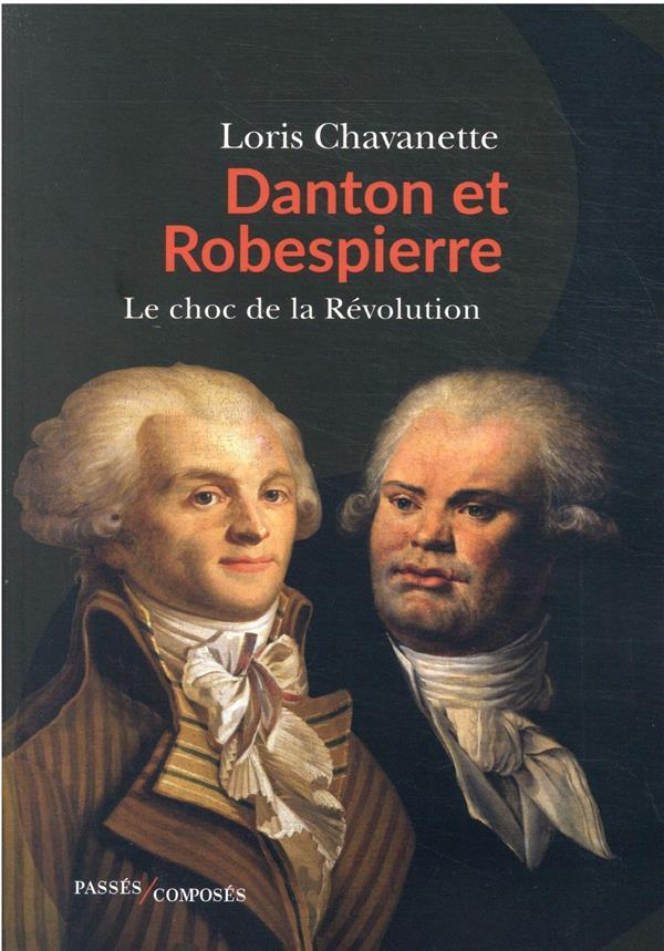 Danton et Robespierre, lle choc des deux France
