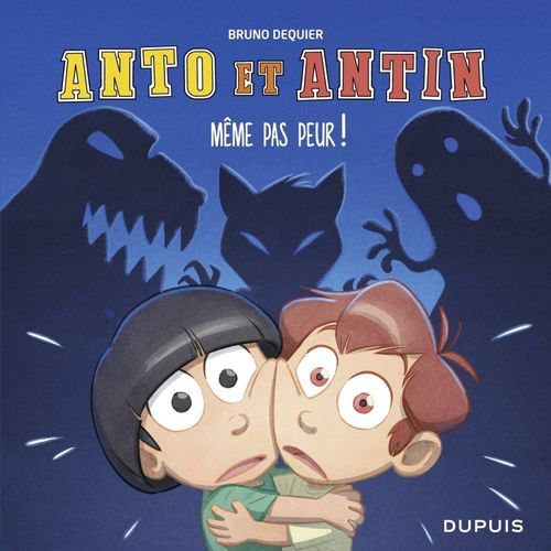 Anto et Antin T.1 ; pfff... même pas peur !