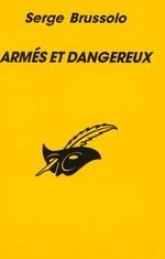 Couverture de Armes et dangereux