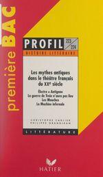 Vente Livre Numérique : Les mythes antiques dans le théâtre français du XXe siècle  - Philippe Grandjean - Christophe Carlier
