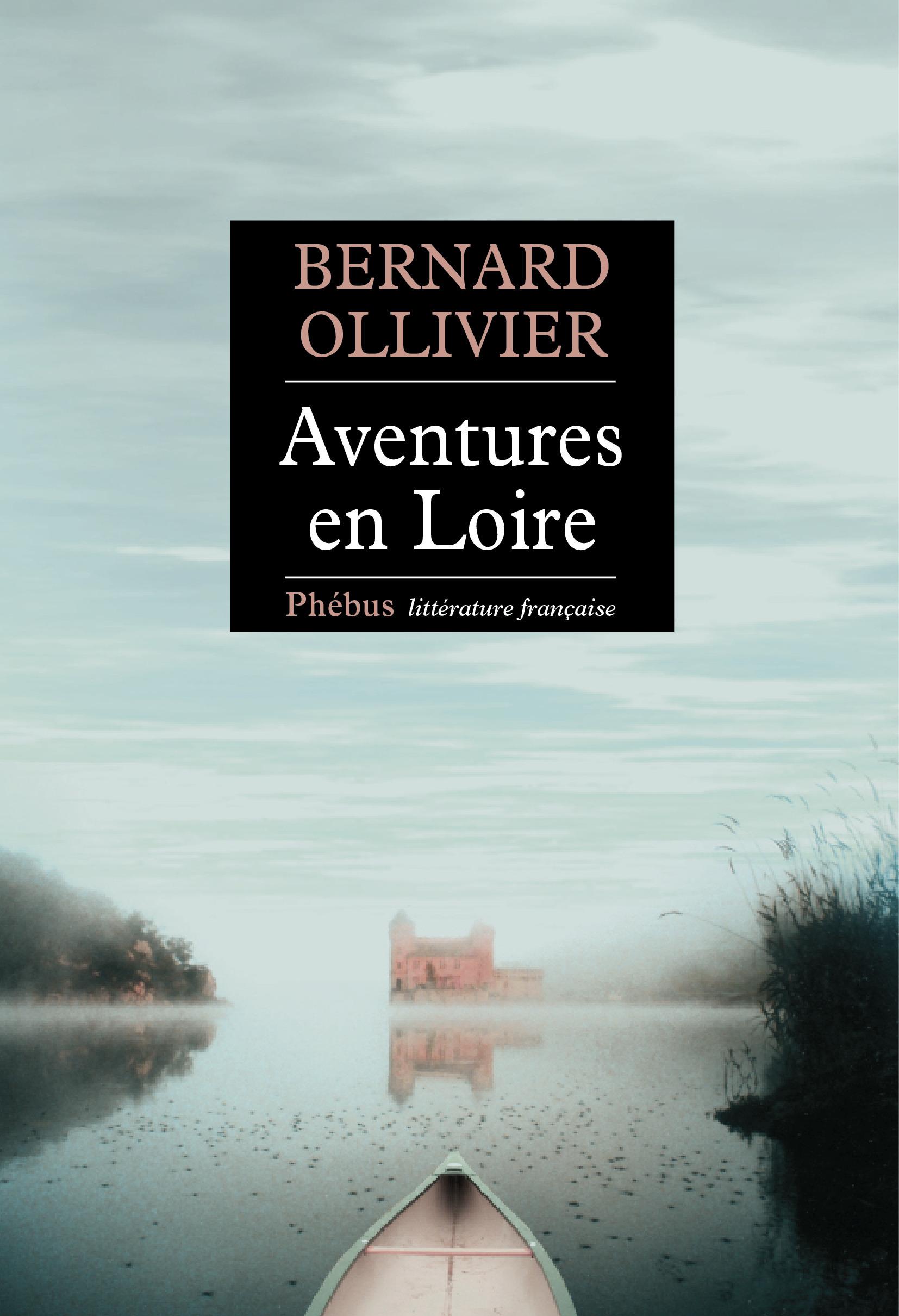 Aventures en Loire ; 1000 km à pied et en canoë