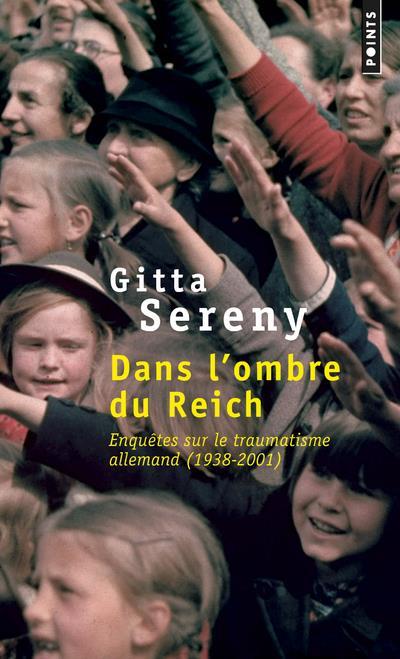 Dans l'ombre du Reich ; enquêtes sur le traumatisme allemand (1938-2001)