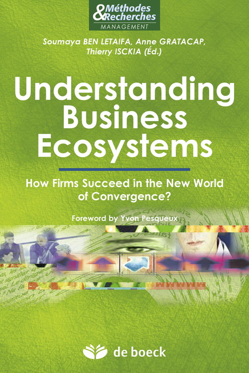 Understanding business ecosystems ; how firms succeed in the new world of convergence ?