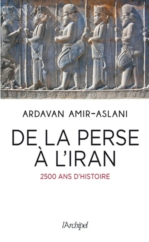De la Perse à l'Iran ; 3000 ans de civilisation