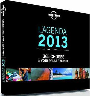 L'agenda 2013 ; 365 choses à voir dans le monde