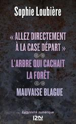 """Vente Livre Numérique : """"Allez directement à la case Départ"""" suivi de L'arbre qui cachait la forêt et Mauvaise blague  - Sophie Loubière"""