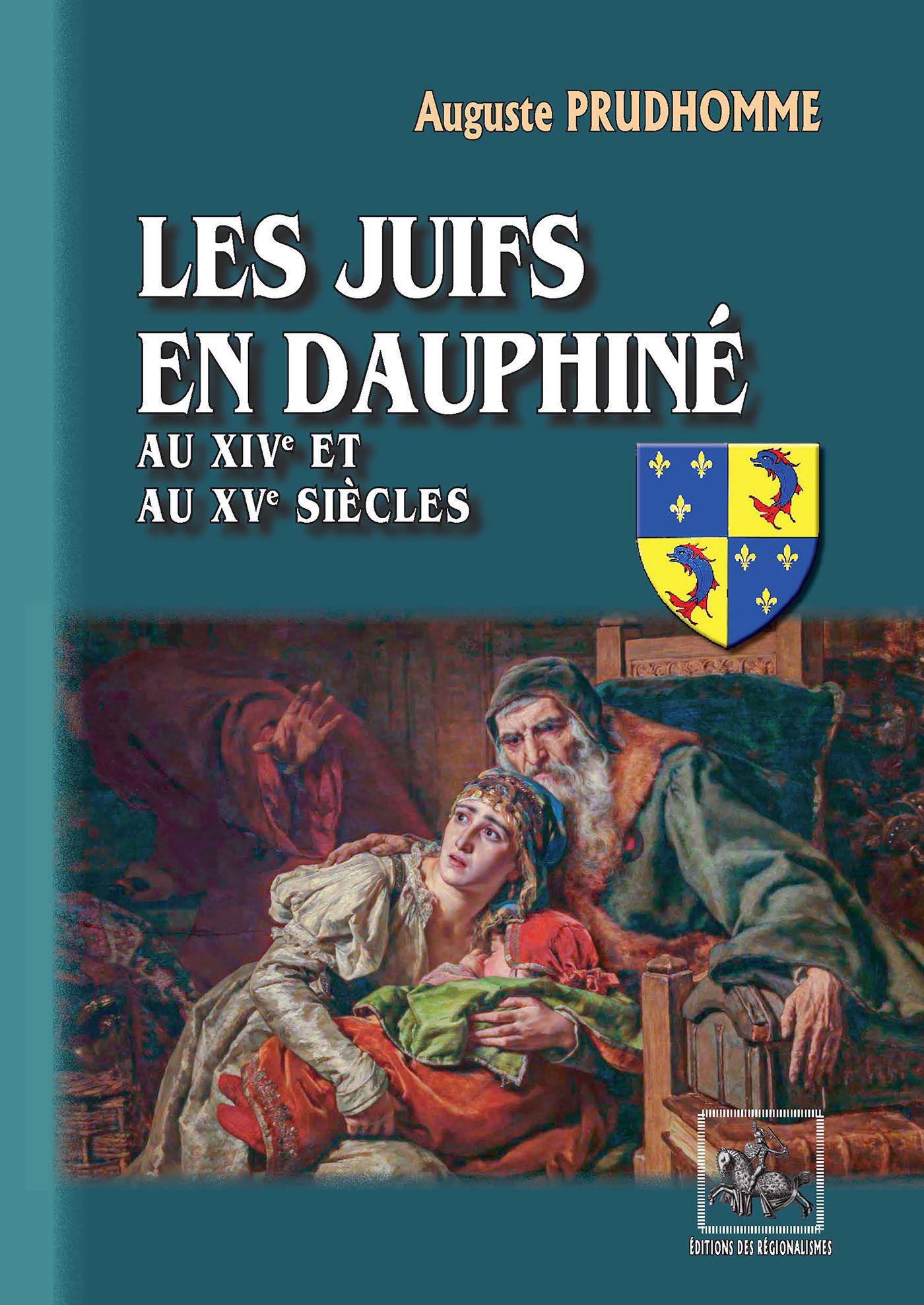 Les Juifs en Dauphiné ; aux XIVe et XVe siècles