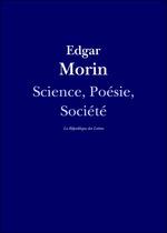 Vente EBooks : Science, Poésie, Société  - Edgar Morin - La République des Lettres