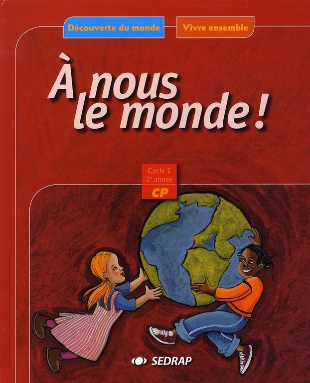 A Nous Le Monde; Decouverte Du Monde ; Cp ; Le Manuel
