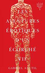 Vente EBooks : Les aventures érotiques d´un écorché vif  - Gabriel Anctil