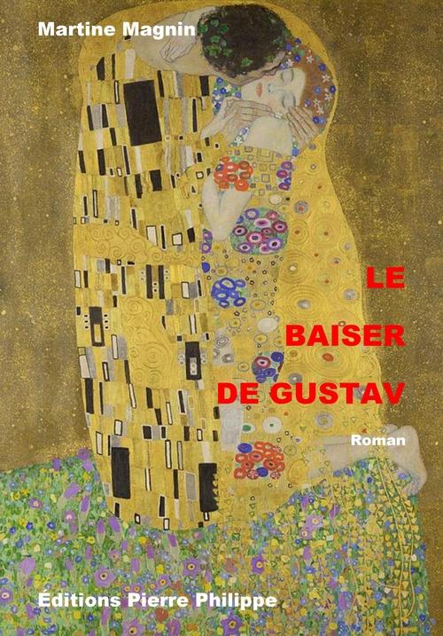 Le Baiser de Gustav  - Martine Magnin