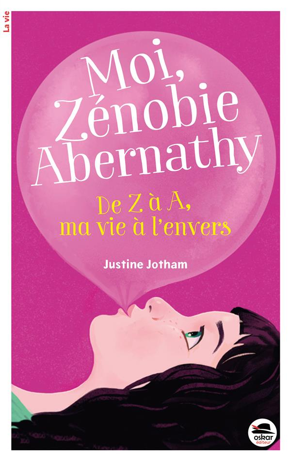 moi Zénobie Abernaty ; de Z à A, ma vie à l'envers