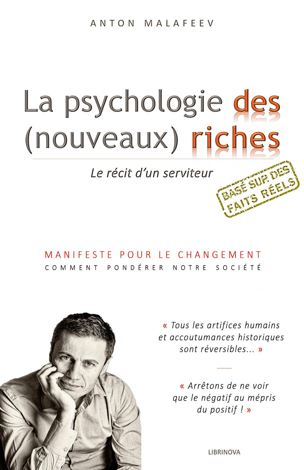 La psychologie des (nouveaux) riches ; le récit d'un serviteur