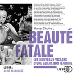Vente AudioBook : Beauté fatale  - Mona CHOLLET