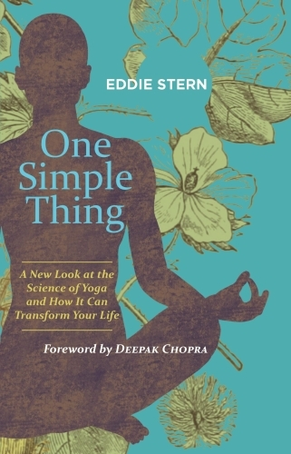 One Simple Thing: A New Look at the Science of Yoga and How It Can Tra