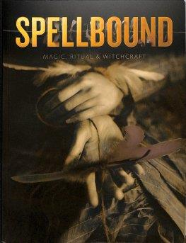 Spellbound Magic Ritual And Witchcraft