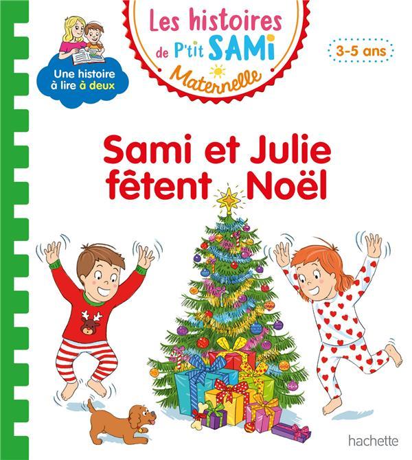 Les histoires de p'tit Sami maternelle ; Sami et Julie fêtent Noël