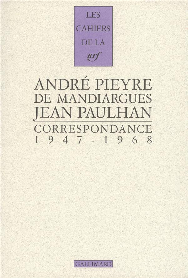 Les cahiers de la NRF ; André Pieyre de Mandiargues, Jean Paulhan ; correspondance ; 1947-1968