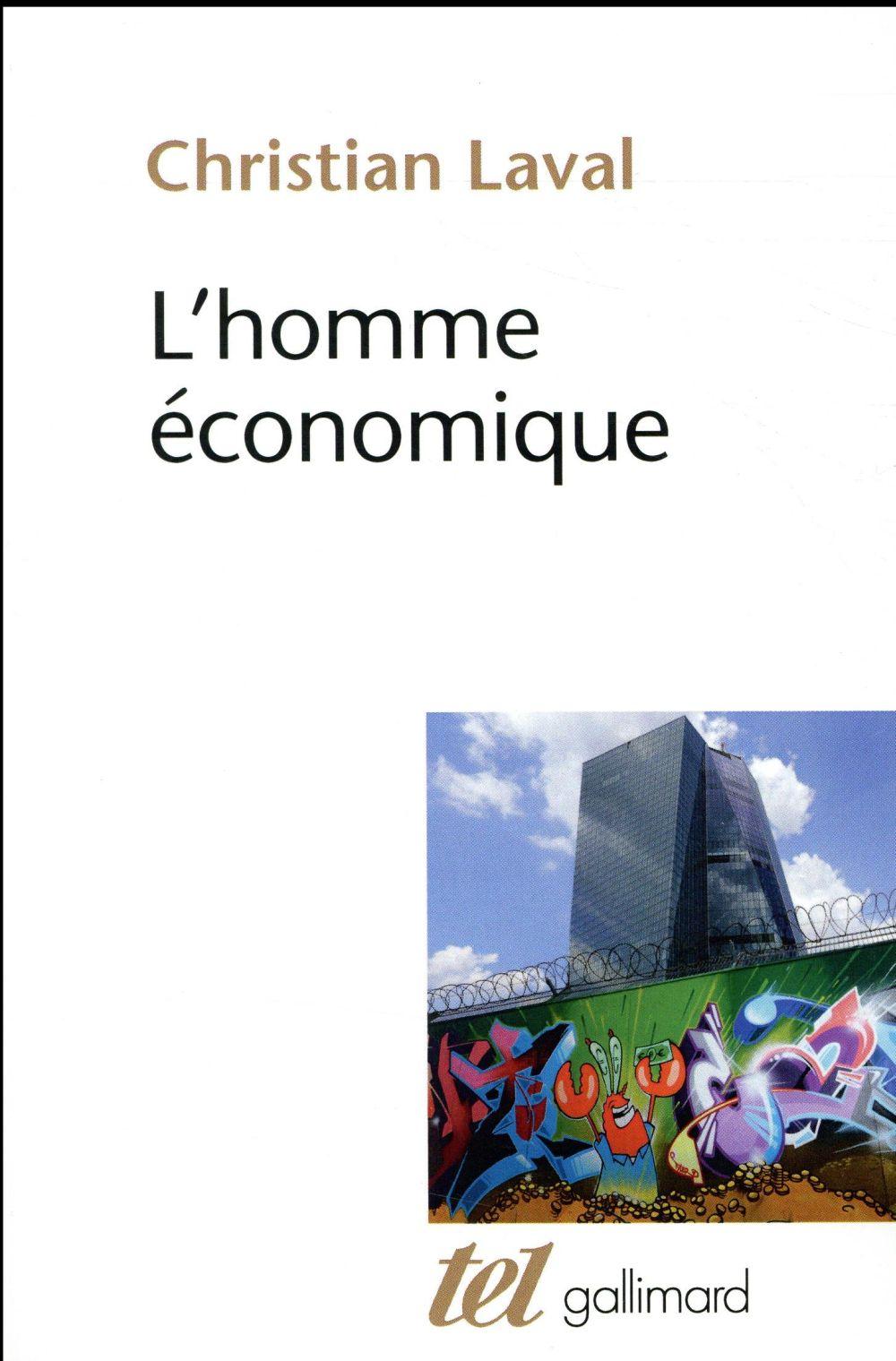L'HOMME ECONOMIQUE - ESSAI SUR LES RACINES DU NEOLIBERALISME