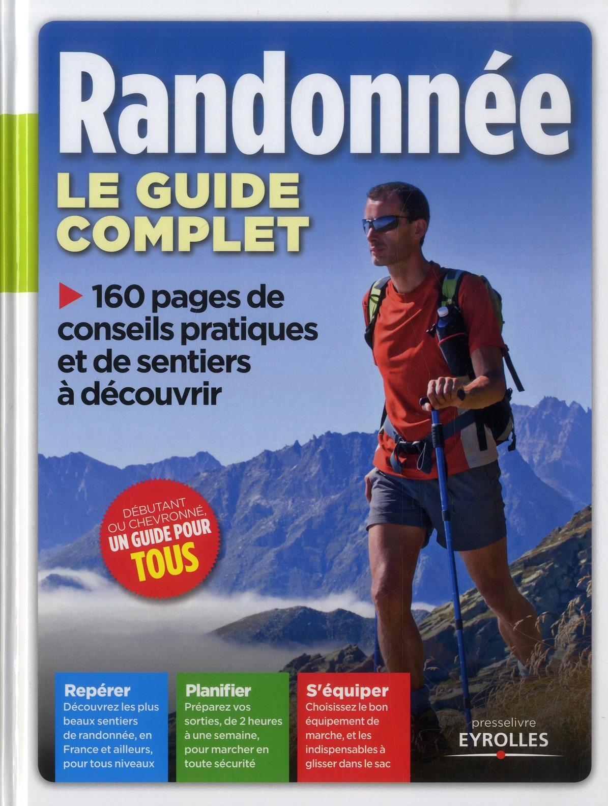 Randonnee ; Le Guide Complet
