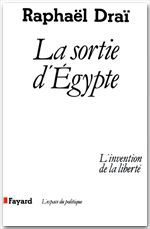 La sortie d'Egypte ; l'invention de la liberté