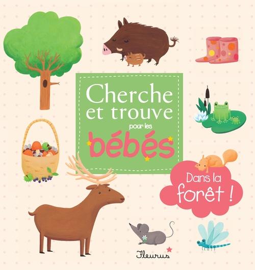 CHERCHE ET TROUVE POUR LES BEBES ; Dans la forêt ! - interactif