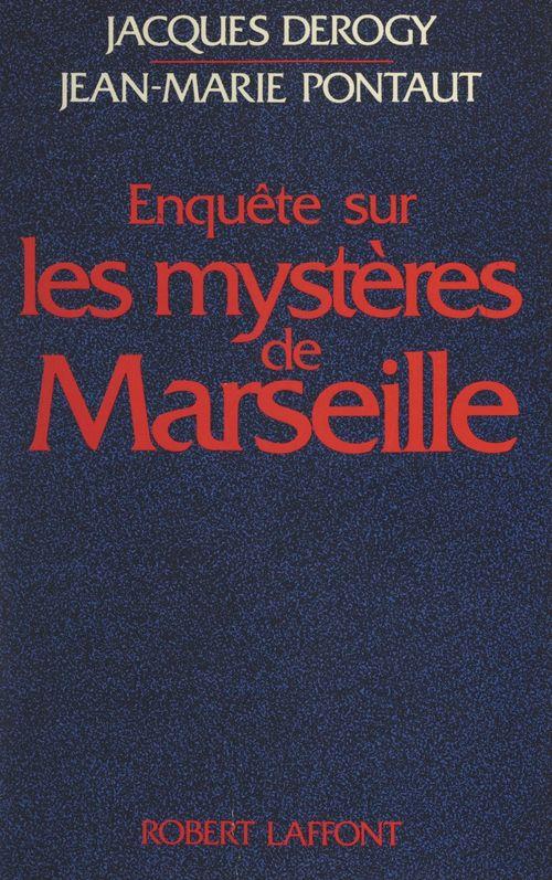 Enquête sur les mystères de Marseille