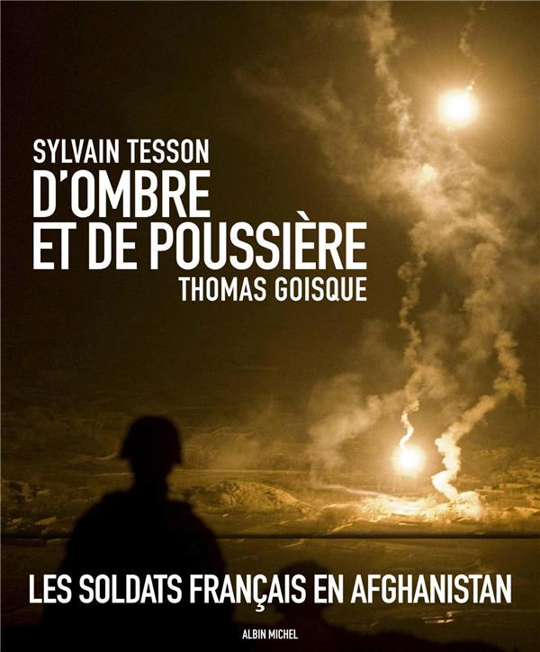 d'ombre et de poussière ; les soldats français en Afghanistan