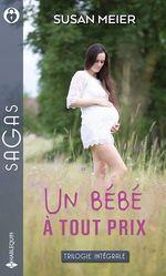 Vente EBooks : Un bébé à tout prix ; la tendresse en héritage, l'enfant du bonheur, un bébé au ranch  - Susan Meier