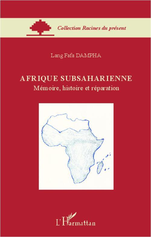 Afrique subsaharienne ; mémoire, histoire et réparation