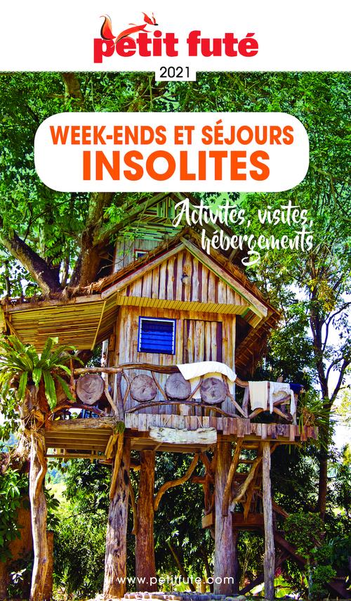 GUIDE PETIT FUTE ; THEMATIQUES ; week-ends et séjours insolites (édition 2021)
