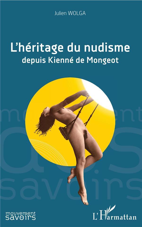 L'héritage du nudisme depuis Kienné de Mongeor