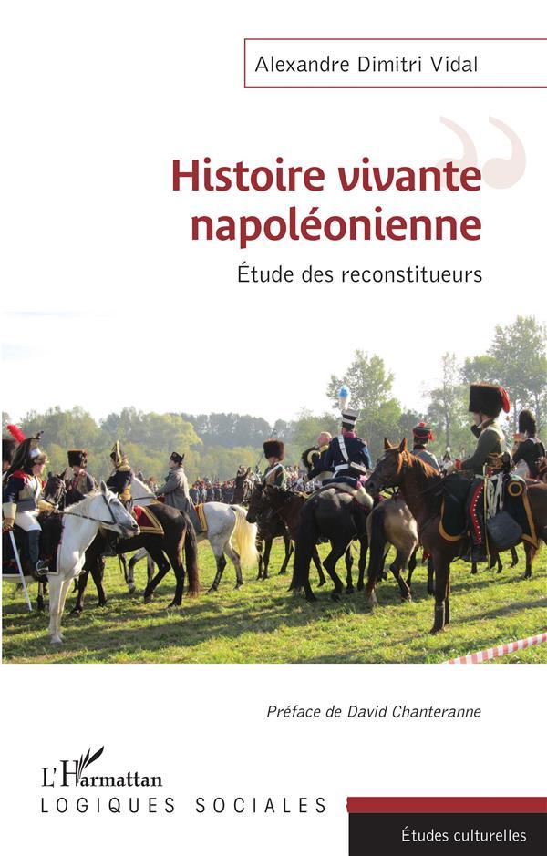 Histoire vivante napoléonienne ; étude des reconstituteurs