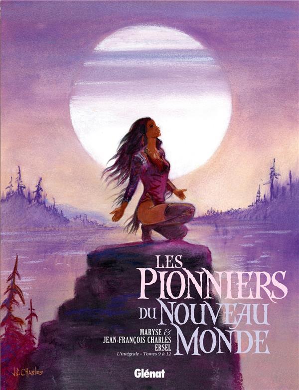 Les pionniers du Nouveau Monde ; INTEGRALE VOL.3 ; T.9 A T.12