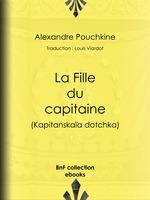 Vente Livre Numérique : La Fille du capitaine  - Alexandre Pouchkine - Louis Viardot