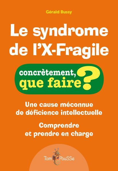 le syndrome de l'X-fragile