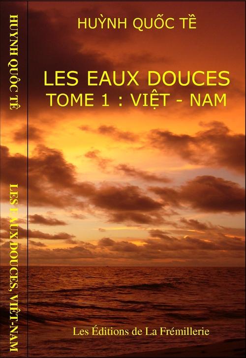 Les eaux douces t.1 ; Viêt-Nam