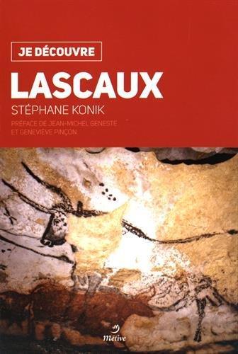 JE DECOUVRE ; Lascaux